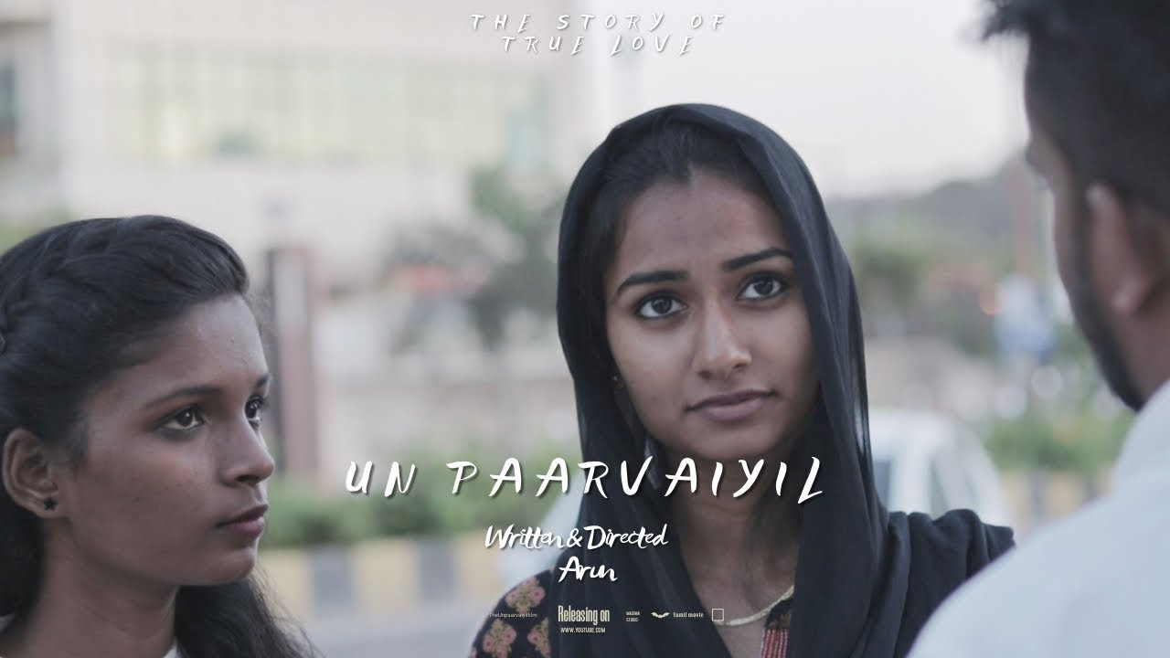 Tamil Short Film Un Paarvaiyil Year 2020